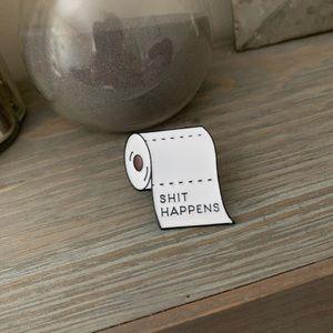 Sh*t Happens pin|brooch